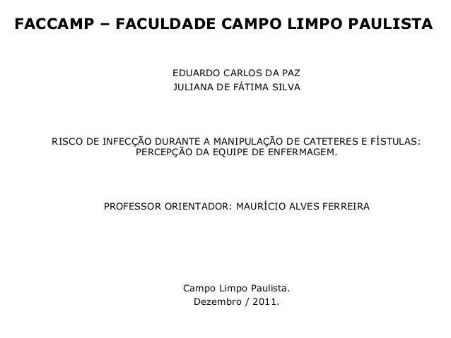 FACCAMP – FACULDADE CAMPO LIMPO PAULISTA EDUARDO CARLOS DA PAZ JULIANA DE FÁTIMA SILVA RISCO DE INFECÇÃO DURANTE A MANIPUL...