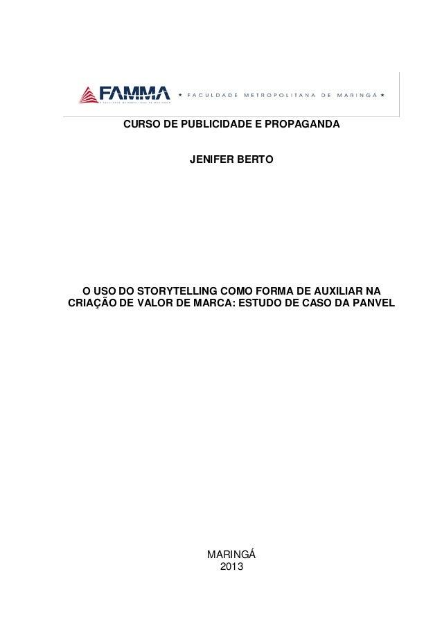 CURSO DE PUBLICIDADE E PROPAGANDA  JENIFER BERTO  O USO DO STORYTELLING COMO FORMA DE AUXILIAR NA CRIAÇÃO DE VALOR DE MARC...
