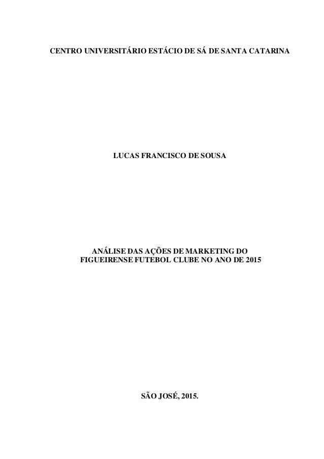 CENTRO UNIVERSITÁRIO ESTÁCIO DE SÁ DE SANTA CATARINA LUCAS FRANCISCO DE SOUSA ANÁLISE DAS AÇÕES DE MARKETING DO FIGUEIRENS...