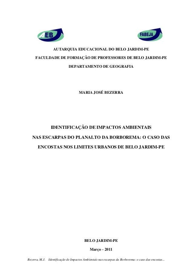 0 Bezerra, M.J. Identificação de Impactos Ambientais nas escarpas da Borborema: o caso das encostas... AUTARQUIA EDUCACION...