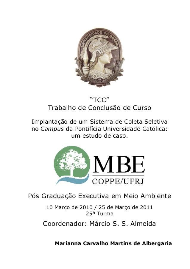 """""""TCC"""" Trabalho de Conclusão de Curso Implantação de um Sistema de Coleta Seletiva no Campus da Pontifícia Universidade Cat..."""