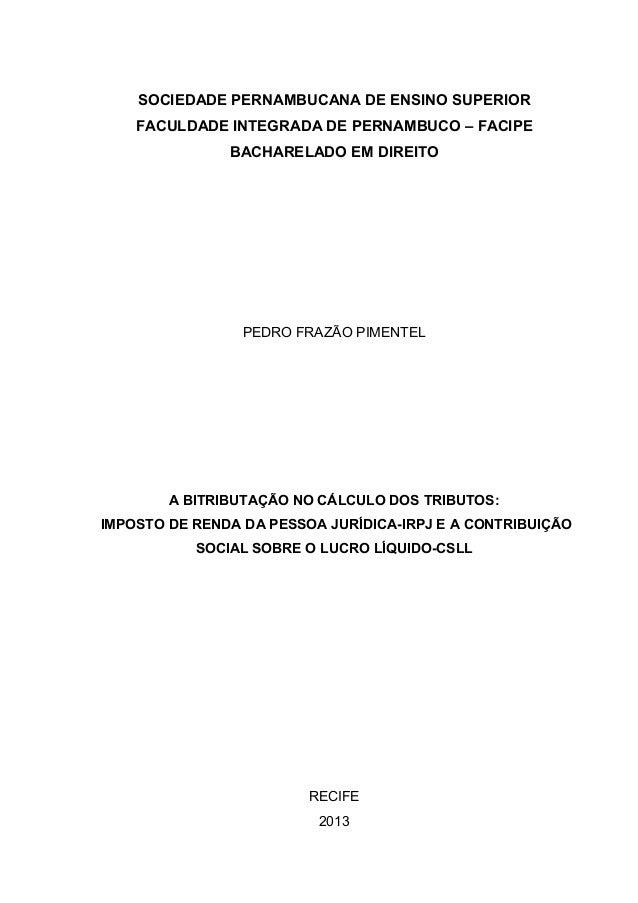 SOCIEDADE PERNAMBUCANA DE ENSINO SUPERIOR  FACULDADE INTEGRADA DE PERNAMBUCO – FACIPE  BACHARELADO EM DIREITO  PEDRO FRAZÃ...