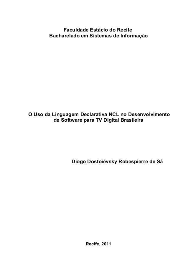 Faculdade Estácio do Recife       Bacharelado em Sistemas de InformaçãoO Uso da Linguagem Declarativa NCL no Desenvolvimen...