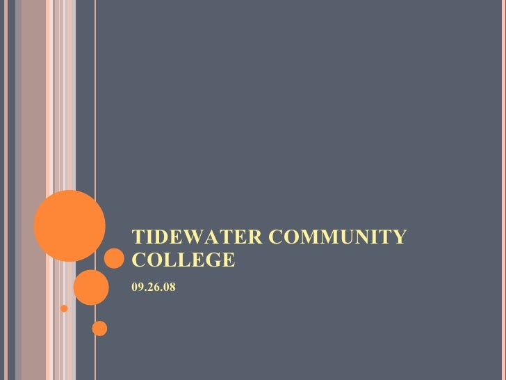 TIDEWATER COMMUNITY COLLEGE <ul><li>09.26.08 </li></ul>