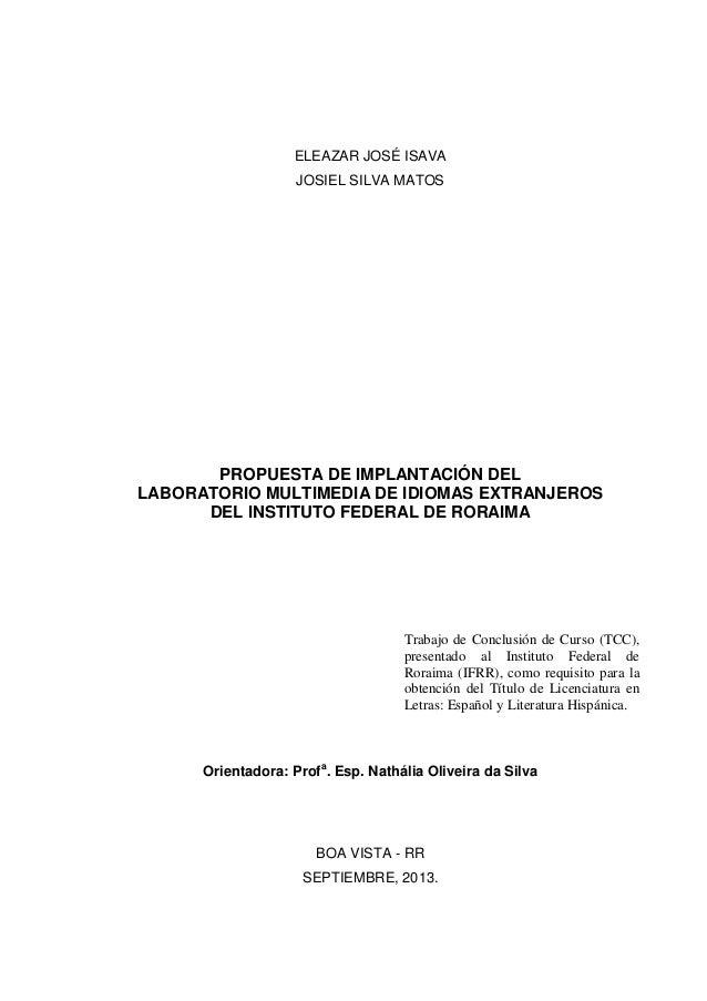 PROPUESTA DE IMPLANTACIÓN DEL  LABORATORIO MULTIMEDIA DE IDIOMAS EXTRANJEROS  DEL INSTITUTO FEDERAL DE RORAIMA - IFRR Slide 2