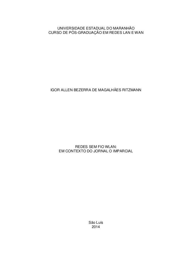 UNIVERSIDADE ESTADUAL DO MARANHÃO CURSO DE PÓS-GRADUAÇÃO EM REDES LAN E WAN IGOR ALLEN BEZERRA DE MAGALHÃES RITZMANN REDES...