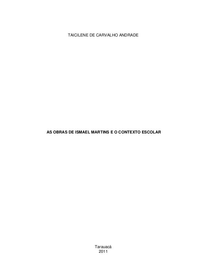 TAICILENE DE CARVALHO ANDRADEAS OBRAS DE ISMAEL MARTINS E O CONTEXTO ESCOLAR                   Tarauacá                   ...