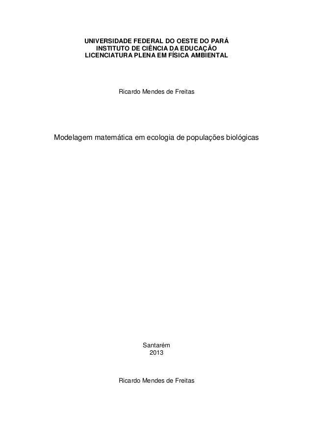 UNIVERSIDADE FEDERAL DO OESTE DO PARÁ INSTITUTO DE CIÊNCIA DA EDUCAÇÃO LICENCIATURA PLENA EM FÍSICA AMBIENTAL  Ricardo Men...