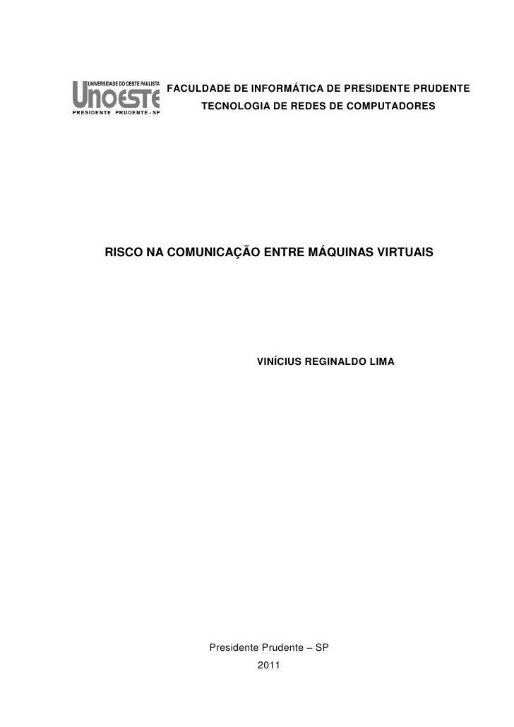FACULDADE DE INFORMÁTICA DE PRESIDENTE PRUDENTE             TECNOLOGIA DE REDES DE COMPUTADORESRISCO NA COMUNICAÇÃO ENTRE ...