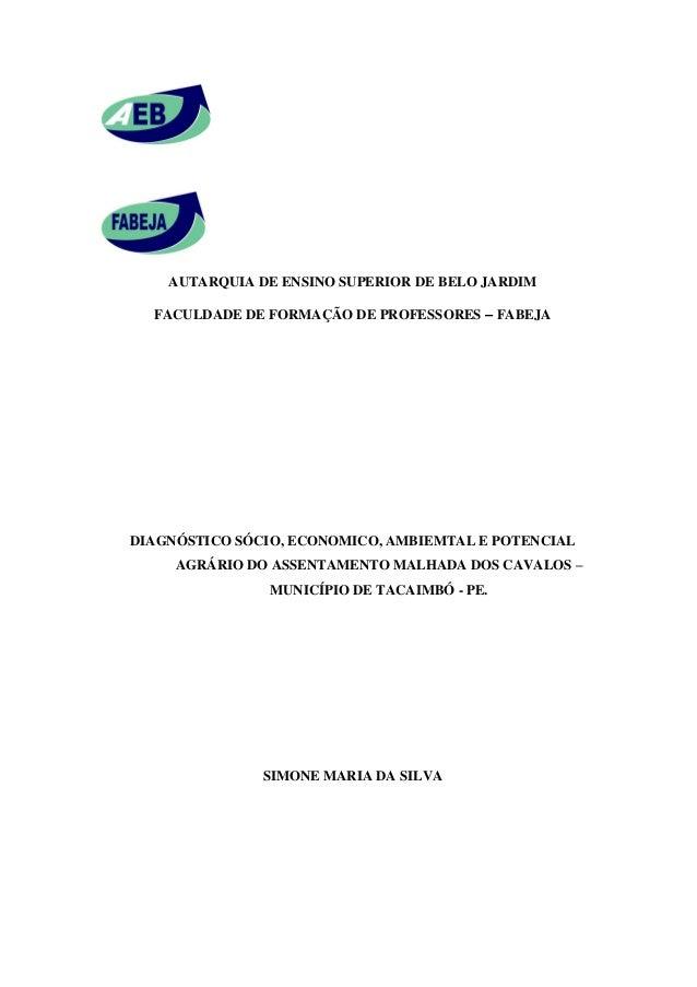 AUTARQUIA DE ENSINO SUPERIOR DE BELO JARDIM FACULDADE DE FORMAÇÃO DE PROFESSORES – FABEJA DIAGNÓSTICO SÓCIO, ECONOMICO, AM...