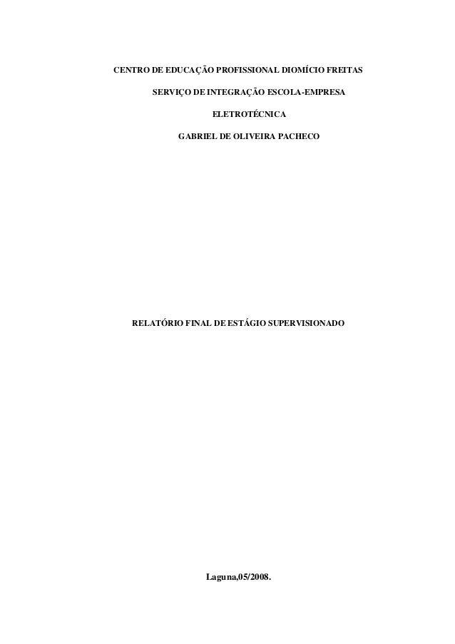 CENTRO DE EDUCAÇÃO PROFISSIONAL DIOMÍCIO FREITAS       SERVIÇO DE INTEGRAÇÃO ESCOLA-EMPRESA                  ELETROTÉCNICA...
