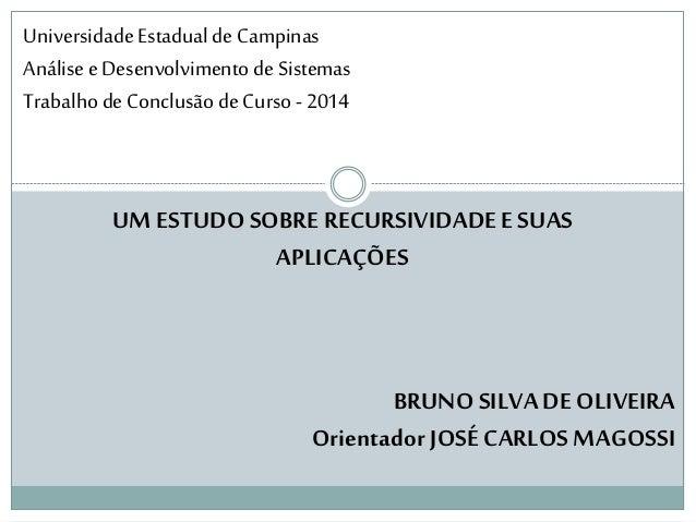 Universidade Estadual de Campinas  Análise e Desenvolvimento de Sistemas  Trabalho de Conclusão de Curso - 2014  UM ESTUDO...