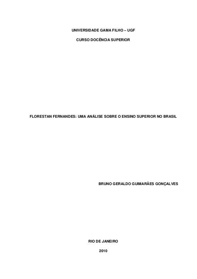 UNIVERSIDADE GAMA FILHO – UGF                     CURSO DOCÊNCIA SUPERIORFLORESTAN FERNANDES: UMA ANÁLISE SOBRE O ENSINO S...