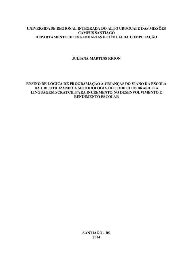 1 UNIVERSIDADE REGIONAL INTEGRADA DO ALTO URUGUAI E DAS MISSÕES CAMPUS SANTIAGO DEPARTAMENTO DE ENGENHARIAS E CIÊNCIA DA C...