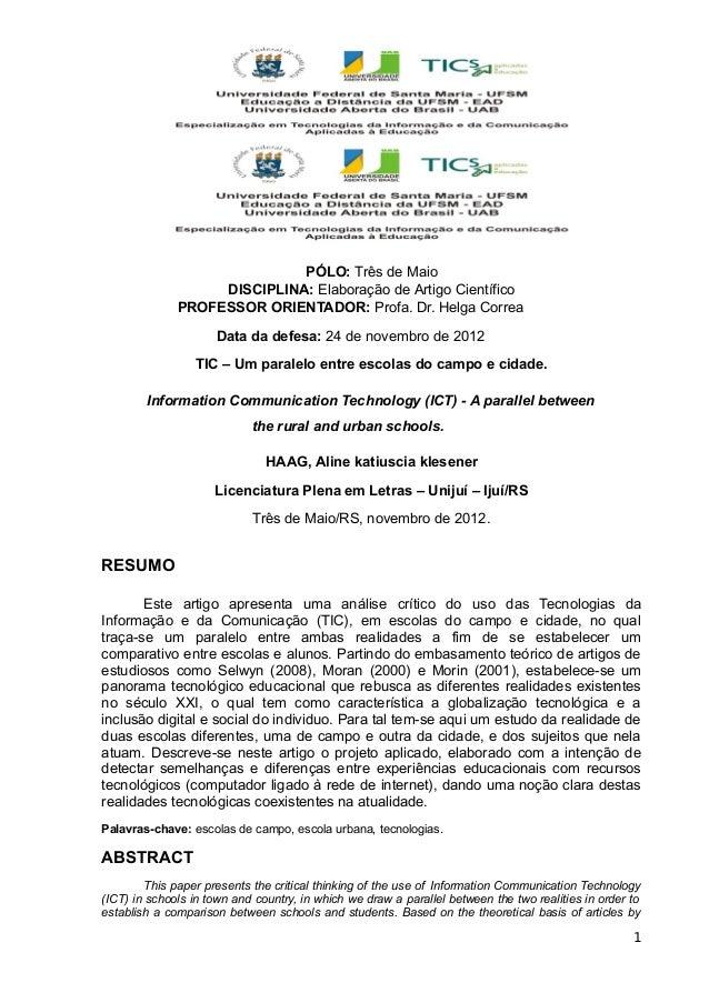 PÓLO: Três de Maio DISCIPLINA: Elaboração de Artigo Científico PROFESSOR ORIENTADOR: Profa. Dr. Helga Correa Data da defes...