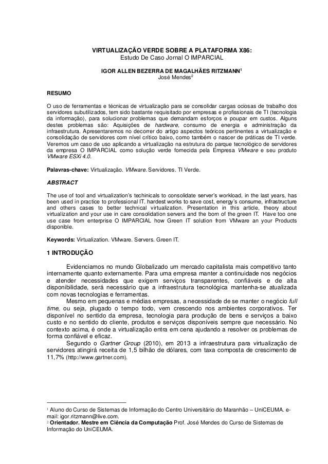 VIRTUALIZAÇÃO VERDE SOBRE A PLATAFORMA X86: Estudo De Caso Jornal O IMPARCIAL IGOR ALLEN BEZERRA DE MAGALHÃES RITZMANN1 Jo...