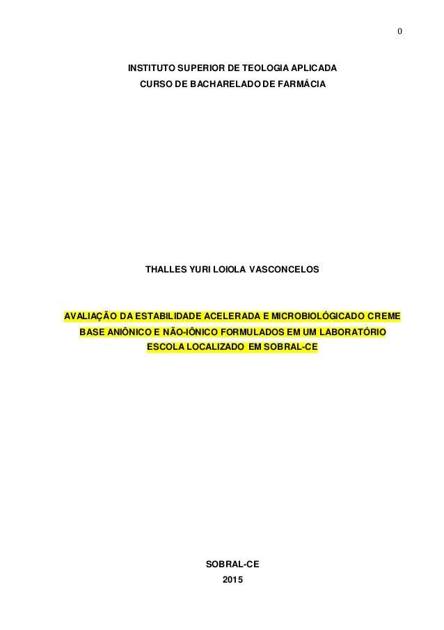 0 INSTITUTO SUPERIOR DE TEOLOGIA APLICADA CURSO DE BACHARELADO DE FARMÁCIA THALLES YURI LOIOLA VASCONCELOS AVALIAÇÃO DA ES...