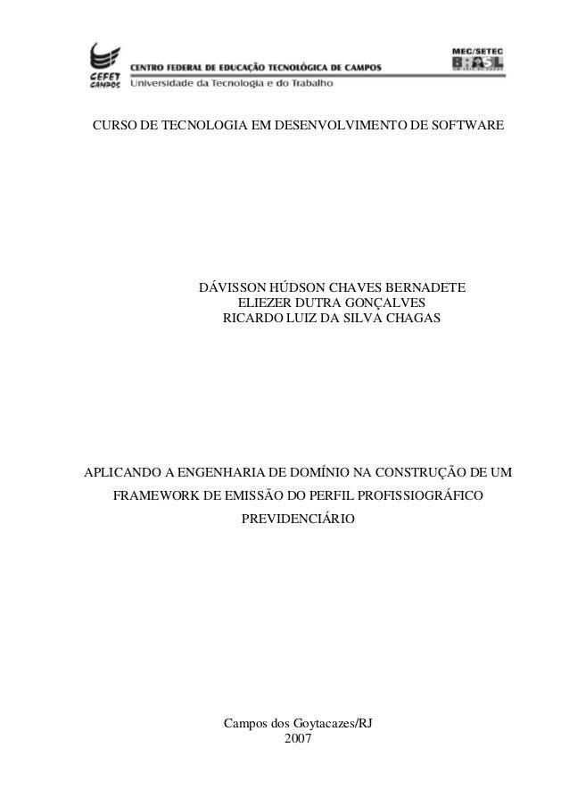 CURSO DE TECNOLOGIA EM DESENVOLVIMENTO DE SOFTWARE DÁVISSON HÚDSON CHAVES BERNADETE ELIEZER DUTRA GONÇALVES RICARDO LUIZ D...