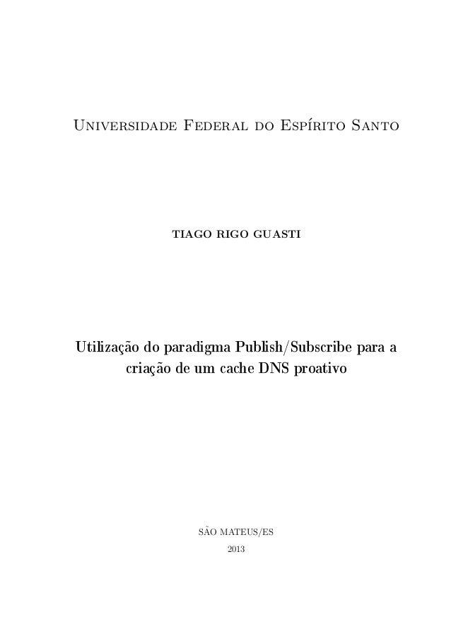 Universidade Federal do Esp´                           ırito Santo              TIAGO RIGO GUASTIUtilização do paradigma P...