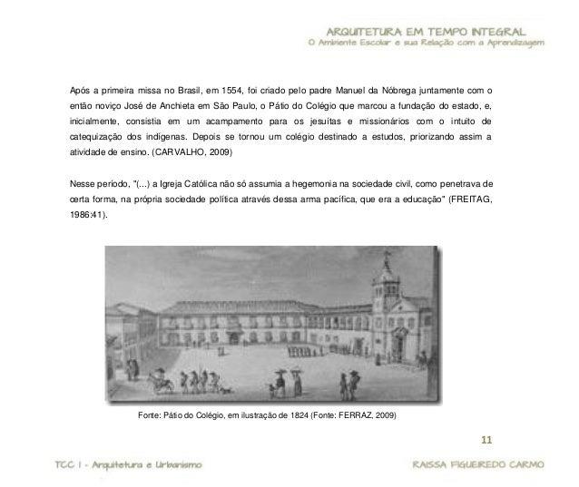 12  As escolas que antecederam o período de desenvolvimento industrial, tinham a representação das elites dominantes como ...