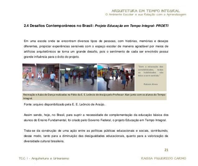 22  Fonte: arquivo disponibilizado pela E. E. Leôncio de Araújo. Essa estratégia promove a ampliação de tempos, espaços, o...
