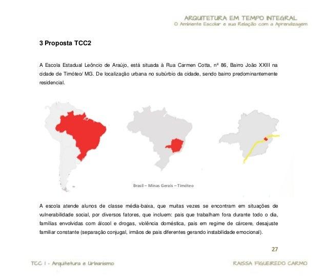 28  Assim, a família encontra na E. E. Leôncio de Araújo (Escola em Tempo Integral) a oportunidade de incentivar as crianç...