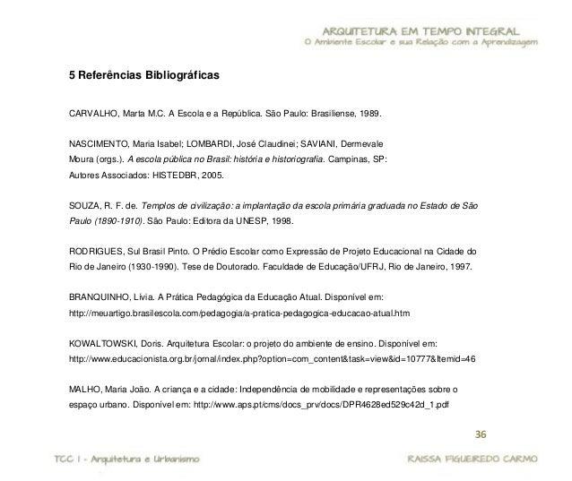 37  FREITAG, Bárbara. Escola, Estado e Sociedade / 4. ed. Ver.- São Paulo: Moraes. 1980. LIMA, Mayumi Watanabe de Souza. A...