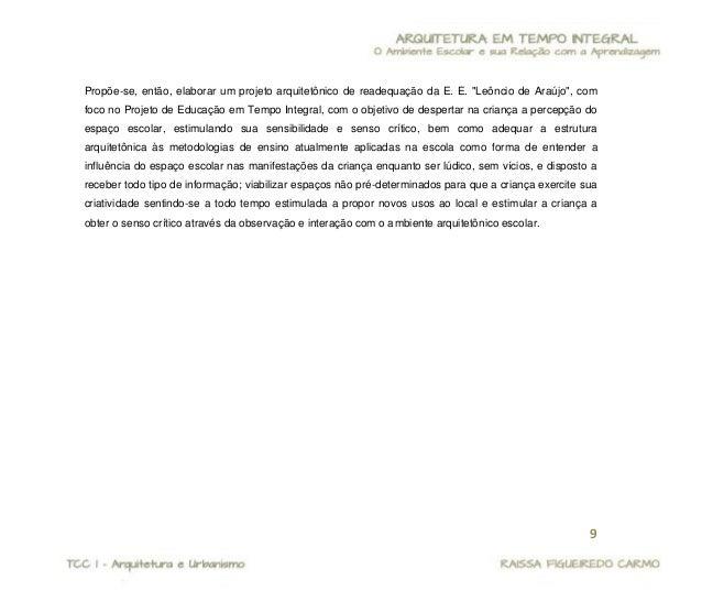 10  2 Desenvolvimento  2.1 A Escola Ontem e Hoje  Os primeiros indícios da arquitetura escolar no Brasil vieram com a Comp...