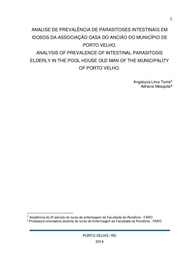 1  ANALISE DE PREVALÊNCIA DE PARASITOSES INTESTINAIS EM  IDOSOS DA ASSOCIAÇÃO CASA DO ANCIÃO DO MUNICÍPIO DE  PORTO VELHO....