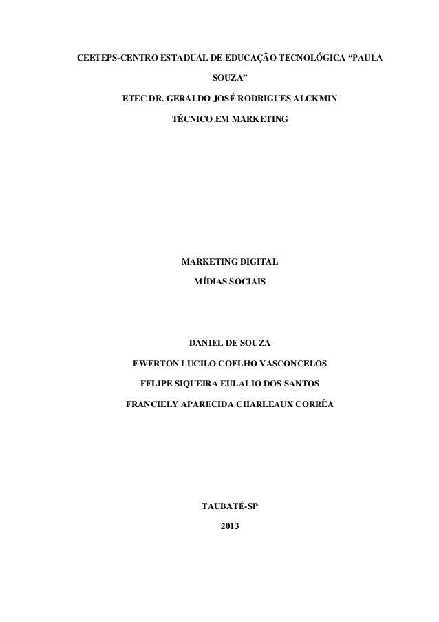 """CEETEPS-CENTRO ESTADUAL DE EDUCAÇÃO TECNOLÓGICA """"PAULA SOUZA"""" ETEC DR. GERALDO JOSÉ RODRIGUES ALCKMIN TÉCNICO EM MARKETING..."""