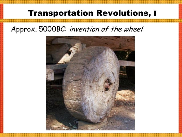 Transportation Revolutions, II Approx. 3500BC: domestication of the horse