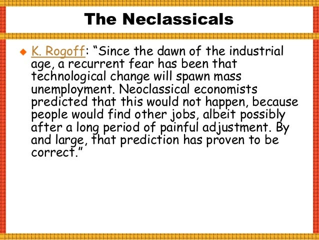 """The Debate in A Nutshell  Neoluddites: """"This time it is different.""""  Neoclassicals: """"This time it is not different."""" Who..."""
