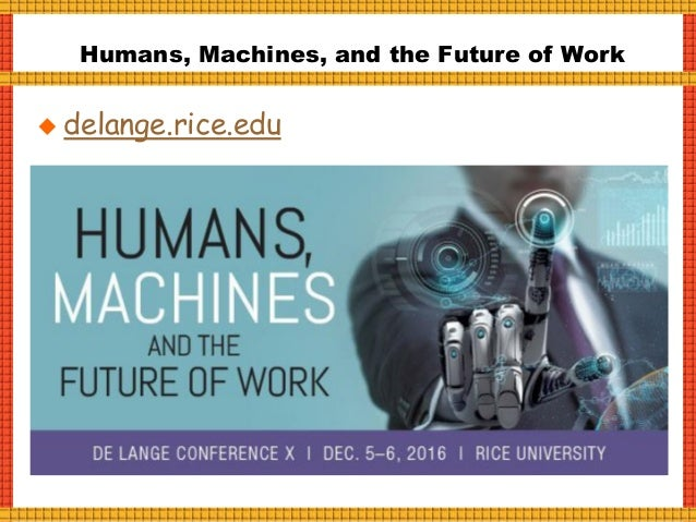 Humans, Machines, and Work: The Future Is Now!
