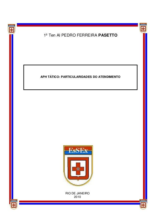 1º Ten Al PEDRO FERREIRA PASETTOAPH TÁTICO: PARTICULARIDADES DO ATENDIMENTO             RIO DE JANEIRO 1º Ten Al ALINE BAT...