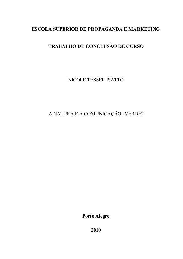 ESCOLA SUPERIOR DE PROPAGANDA E MARKETING     TRABALHO DE CONCLUSÃO DE CURSO           NICOLE TESSER ISATTO     A NATURA E...