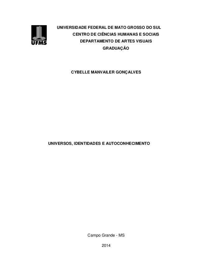 UNIVERSIDADE FEDERAL DE MATO GROSSO DO SUL CENTRO DE CIÊNCIAS HUMANAS E SOCIAIS DEPARTAMENTO DE ARTES VISUAIS GRADUAÇÃO CY...