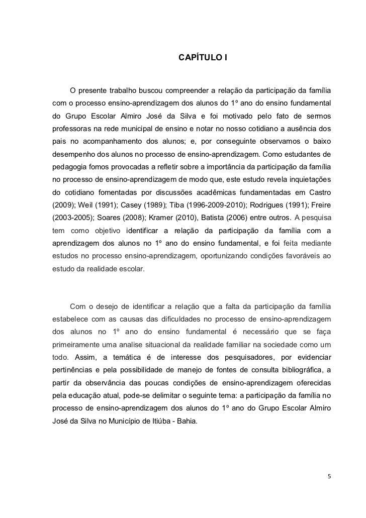 CAPÍTULO I     O presente trabalho buscou compreender a relação da participação da famíliacom o processo ensino-aprendizag...