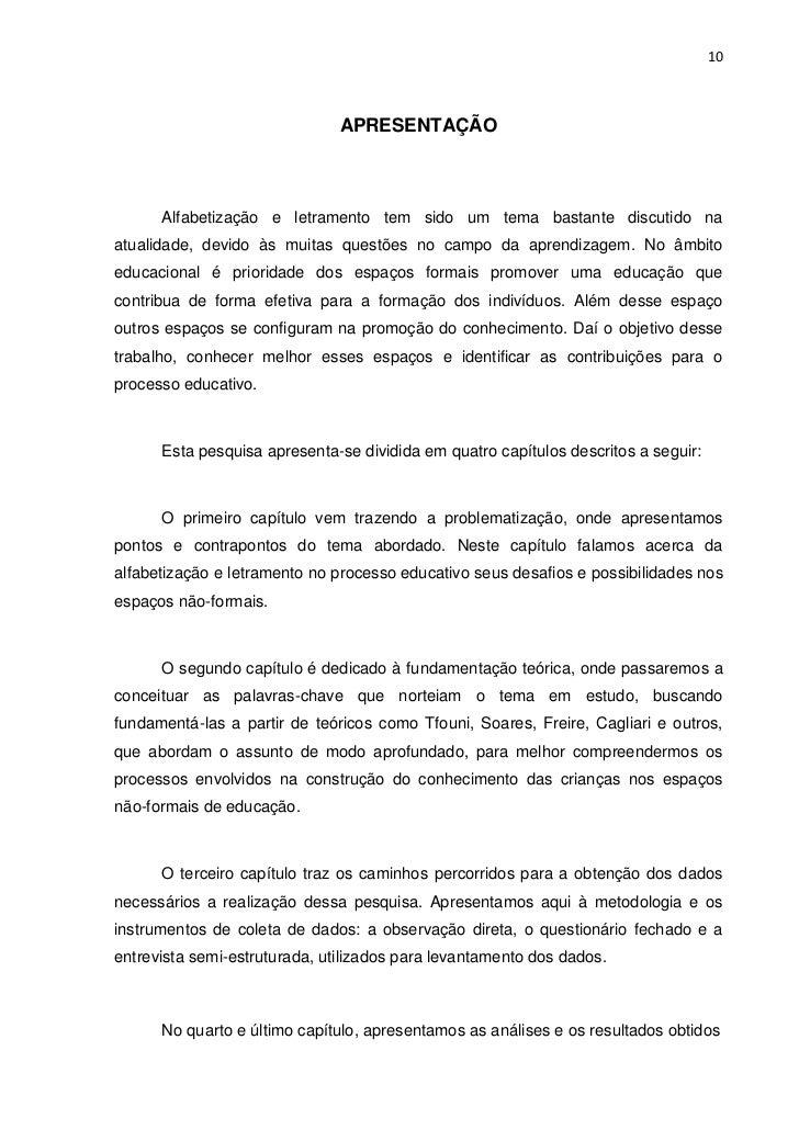 10                               APRESENTAÇÃO      Alfabetização e letramento tem sido um tema bastante discutido naatuali...