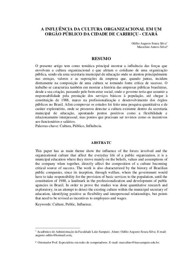 A INFLUÊNCIA DA CULTURA ORGANIZACIONAL EM UM ORGÃO PÚBLICO DA CIDADE DE CARIRIÇU - CEARÁ Odílio Augusto Souza Silva1 Marce...