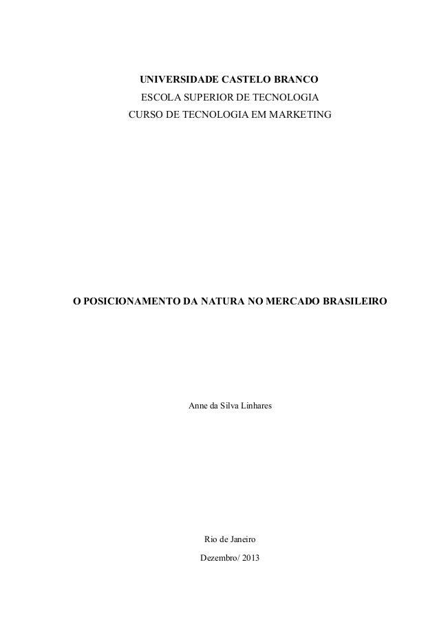 UNIVERSIDADE CASTELO BRANCO ESCOLA SUPERIOR DE TECNOLOGIA CURSO DE TECNOLOGIA EM MARKETING  O POSICIONAMENTO DA NATURA NO ...