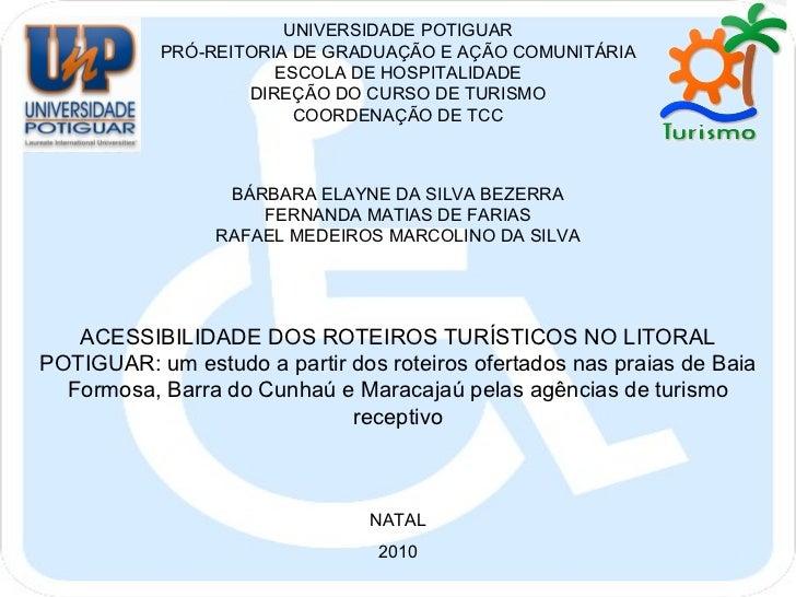 UNIVERSIDADE POTIGUAR PRÓ-REITORIA DE GRADUAÇÃO E AÇÃO COMUNITÁRIA ESCOLA DE HOSPITALIDADE DIREÇÃO DO CURSO DE TURISMO COO...
