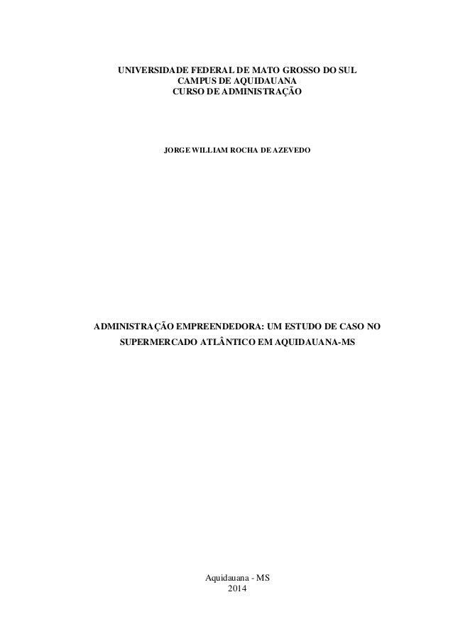 UNIVERSIDADE FEDERAL DE MATO GROSSO DO SUL CAMPUS DE AQUIDAUANA CURSO DE ADMINISTRAÇÃO JORGE WILLIAM ROCHA DE AZEVEDO ADMI...