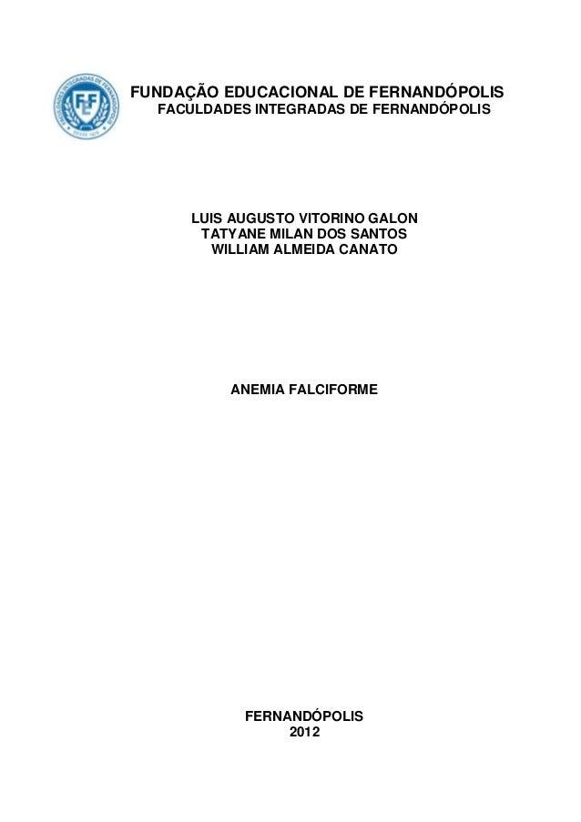 FUNDAÇÃO EDUCACIONAL DE FERNANDÓPOLIS  FACULDADES INTEGRADAS DE FERNANDÓPOLIS      LUIS AUGUSTO VITORINO GALON       TATYA...