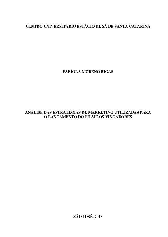 CENTRO UNIVERSITÁRIO ESTÁCIO DE SÁ DE SANTA CATARINA FABÍOLA MORENO BIGAS ANÁLISE DAS ESTRATÉGIAS DE MARKETING UTILIZADAS ...