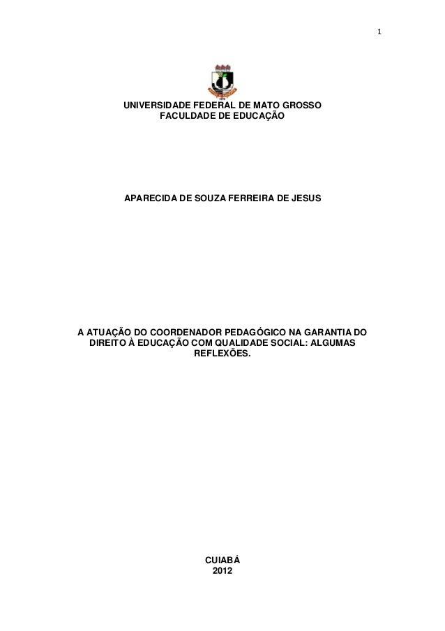 1       UNIVERSIDADE FEDERAL DE MATO GROSSO             FACULDADE DE EDUCAÇÃO       APARECIDA DE SOUZA FERREIRA DE JESUSA ...