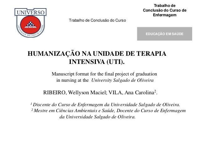Trabalho de Conclusão do Curso Trabalho de Conclusão do Curso de Enfermagem EDUCAÇÃO EM SAÚDE HUMANIZAÇÃO NA UNIDADE DE TE...