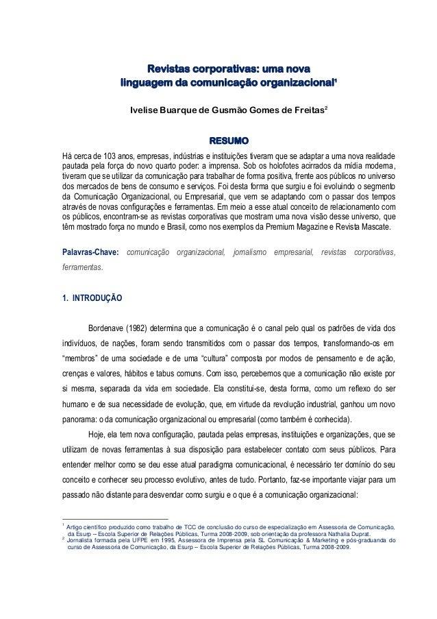Revistas corporativas: uma nova linguagem da comunicação organizacional1 Ivelise Buarque de Gusmão Gomes de Freitas2 RESUM...