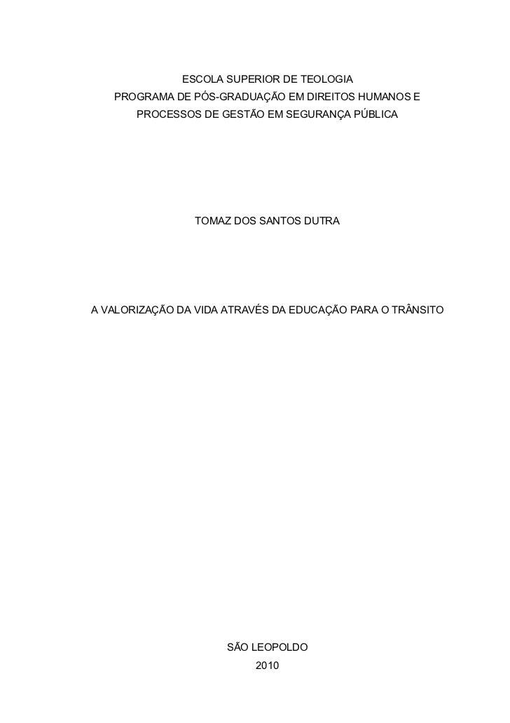 ESCOLA SUPERIOR DE TEOLOGIA   PROGRAMA DE PÓS-GRADUAÇÃO EM DIREITOS HUMANOS E       PROCESSOS DE GESTÃO EM SEGURANÇA PÚBLI...