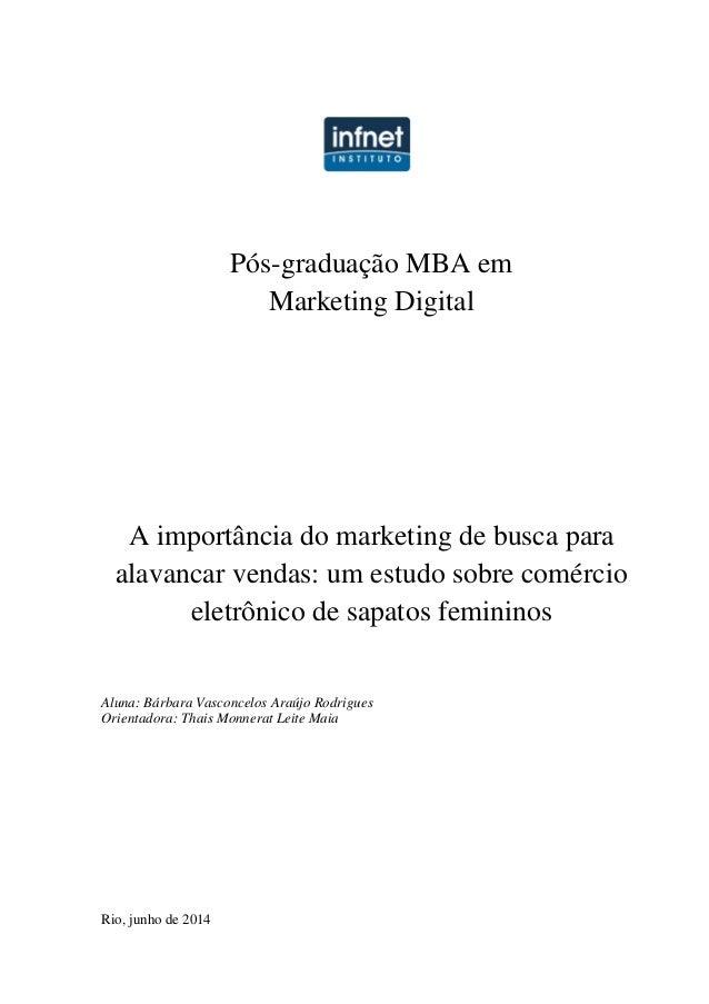 Pós-graduação MBA em Marketing Digital A importância do marketing de busca para alavancar vendas: um estudo sobre comércio...
