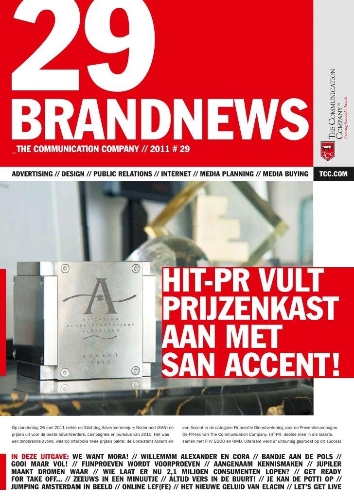 29BRANDNEWS_THE COMMUNICATION COMPANY // 2011 # 29ADVERTISING // DESIGN // PUBLIC RELATIONS // INTERNET // MEDIA PLANNING ...